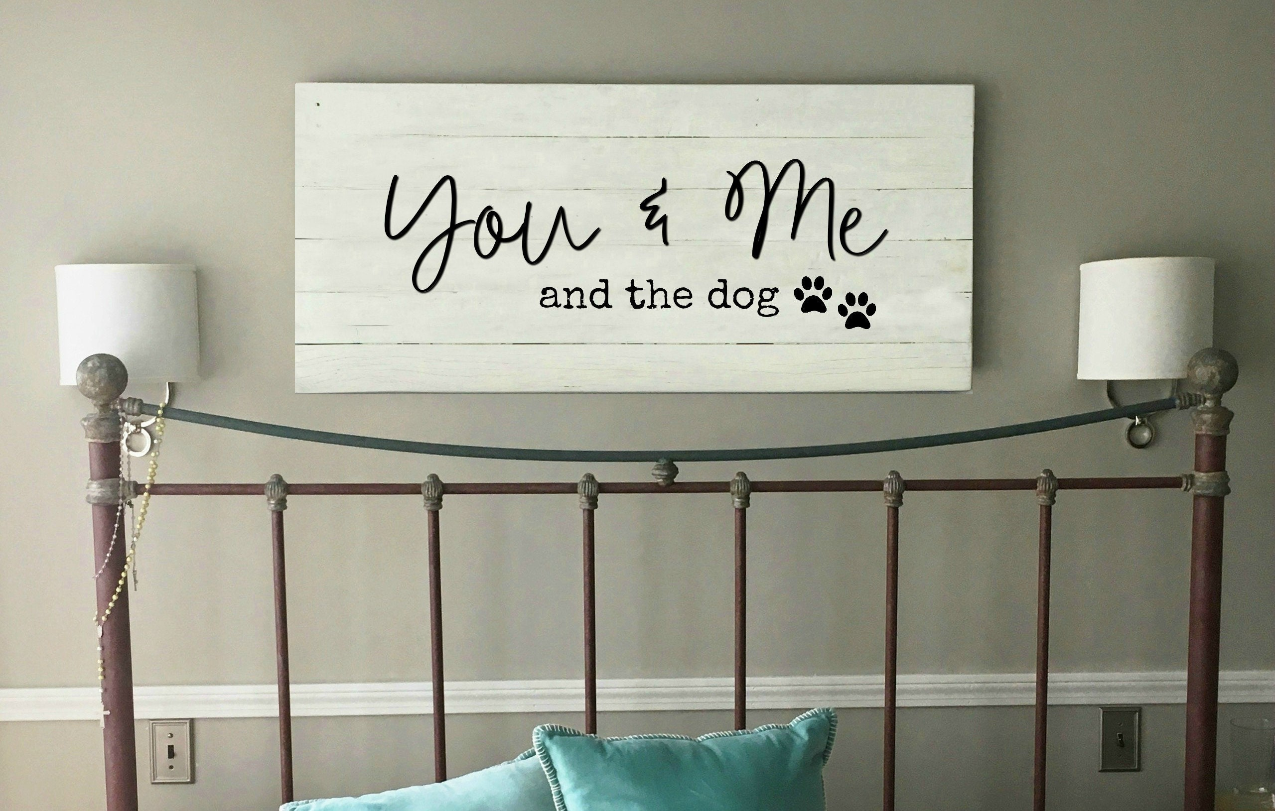 You Me And The Dog Sign Anniversary Master Bedroom Wall Decor Large Wood Sign For Above Bed Reclaimed Wood Sign Farmhouse Decor