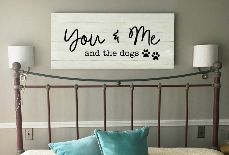 You & me and the dogs sign | Anniversary | Master bedroom wall decor |  Large Wood Sign for Above Bed | Reclaimed Wood | Best Selling Items