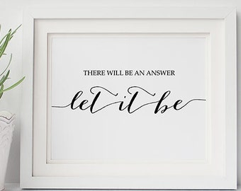 "PRINTABLE Art ""Let It Be, There Will Be An Answer"" Print, Beatles Inspirational Quotes, Black and White Calligraphy, Dorm Home Decor Poster"