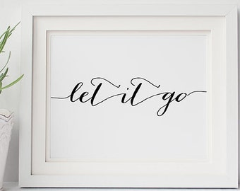 "PRINTABLE Art ""Let it Go"" Horizontal Print, Zen Quote Wall Art Home Decor, Inspirational Poster, Relaxing quote Dorm Decor Digital Download"