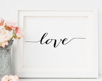 """PRINTABLE Art """"LOVE"""" Print, Horizontal and Vertical Wedding Sign Inspirational Quotes Poster, Calligraphy Love Typography Wall Art Download"""