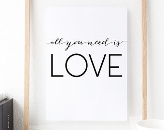 PRINTABLE Art All You Need Is LOVE Print, Beatles Inspirational Quotes, Love Printable, Modern Calligraphy, Dorm Home Decor Poster, Download