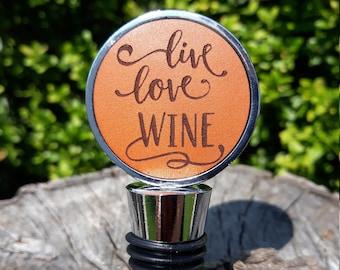 Live Love Wine bottle stoppers- Engraved leather Love wine cork-Wine quote bottle stopper- Housewarming gift, wine lover gift,hostess gift