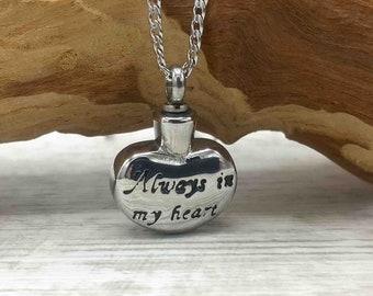Always in My Heart - Stainless Steel Funeral Ashes Keepsake Urn Necklace Custom Cremation Jewelry Keepsake Memorial Pendant Pet Loss Jewelry