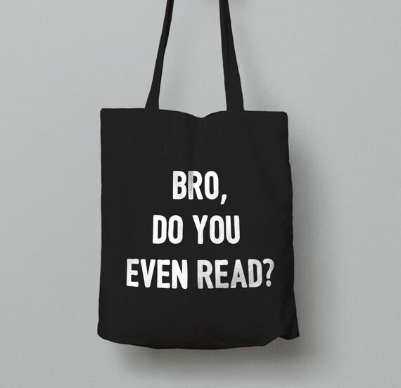 Bro Do You Even Read Tote Bag Funny Bookish Tote Book  7f478d2a885d3