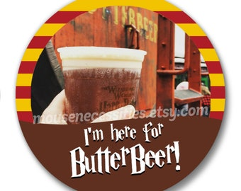"""I'm Here for Butterbeer! Harry Potter Inspired 3"""" Pinback Button"""