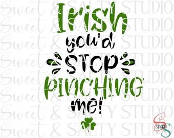 irish you'd stop pinching me st patricks day digital file