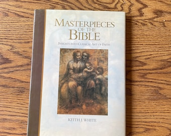 Masterpieces of the Bible by Keith J White HCDJ beautiful illustrations Biblical subjects Old and New Testament Christian gift