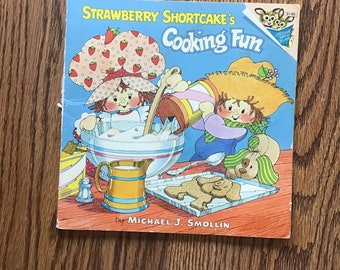 Strawberry Shortcake's Cooking Fun by Michael J Smollin vintage children's book easy recipes 1980 ppbk snack food