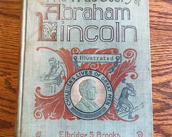 The True Story of Abraham Lincoln by Eldridge Brooks  illustrated Childrens  hc book 1896 239 pages President biography