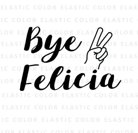 Bye Felicia Svg Bye Felicia Text T-shirt Design Mug