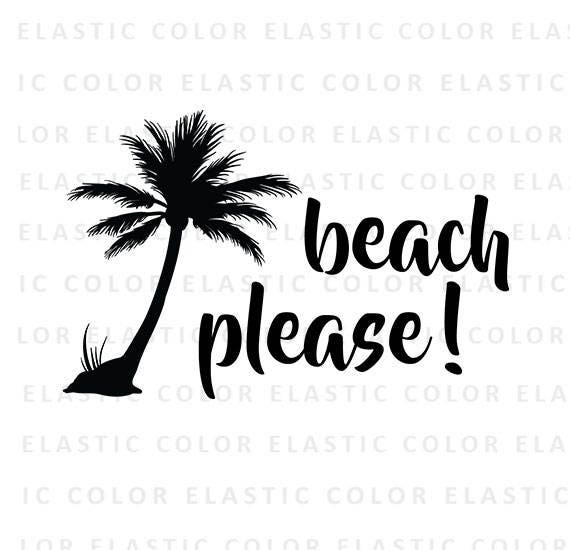 Beach Please Svg Beach Please Vector Text T Shirt Design Etsy