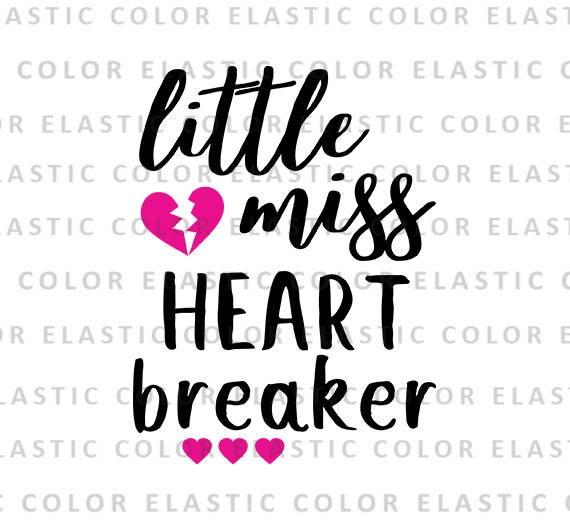 Little Miss Heart Breaker Svg File Heartbreaker Girl Design Etsy