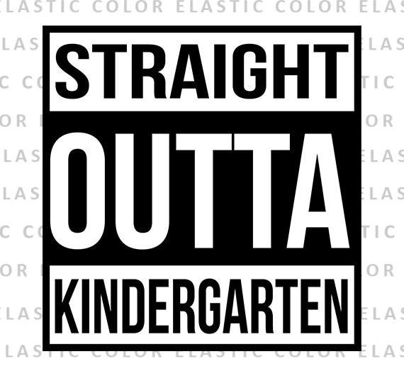 Straight Outta Kindergarten SVG Kindergarten SVGs Straight Outta SVGs SVG Cricut Cut File SVGs Silhouette File