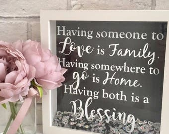 Typography Print Frame: Having Someone To Love Is Family, Having Somewhere To Go