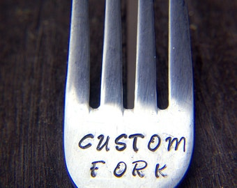 Customized Hand Stamped Flatware Dinner Fork With Your Own Text~ Unique, Great Anytime Gift.