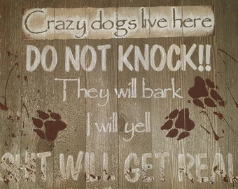 Crazy dogs sign - dog paw print sign - barking dogs sign - wood dog lover sign - wooden painted crazy dog sign - handpainted crazy dog sign