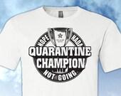 Quarantine Champion: Nope, Nada, Not Going