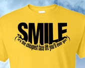Smile, It's the cheapest facelift you'll ever get T-Shirt