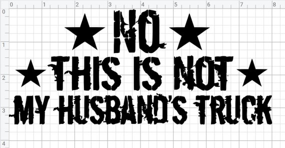 No This Is NOT My Husband/'s Truck Decal for Country Girls **20 COLORS**