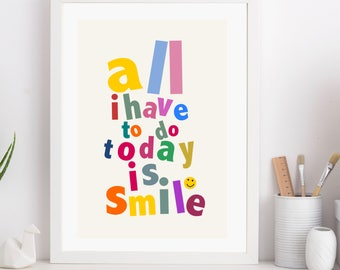 All I Have To Do Today Is Smile Nursery Art Print
