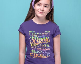Strong Only Choice Kids Shirt - YOUR COLOR SHIRT