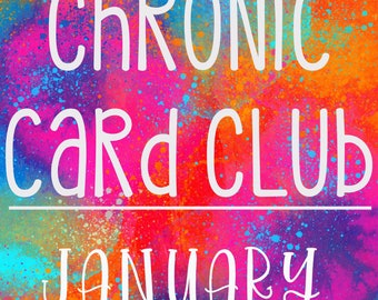 Chronic Card Club - January