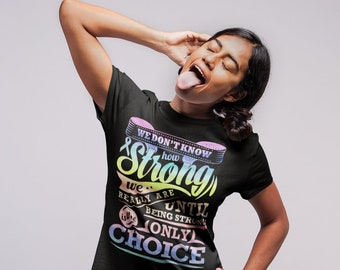 Strong Only Choice Rainbow Watercolor Adult Shirt