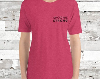 Spoonie Strong Text Adult Shirt - YOUR COLORS