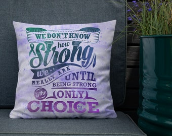 Chronically Strong is the Only Choice Twosided Pillow Case with Stuffing