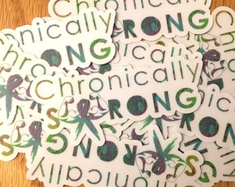 Chronically Strong Clear Sticker *