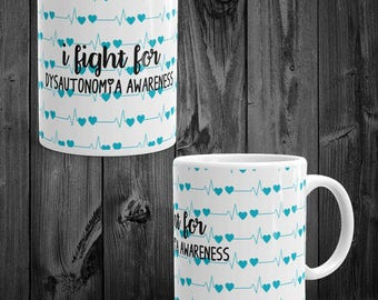 I Fight For Dysautonomia Awareness Mug