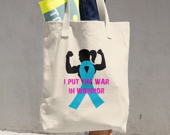 I Put The War In Warrior Tote Bag/YOUR AWARENESS COLOR