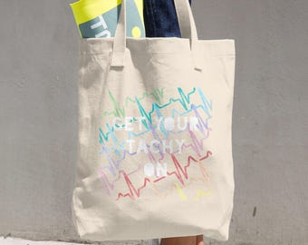 Get Your Tachy On Tote Bag