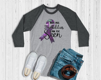 Not All Disabilities Can Be Seen (Purple) Raglan