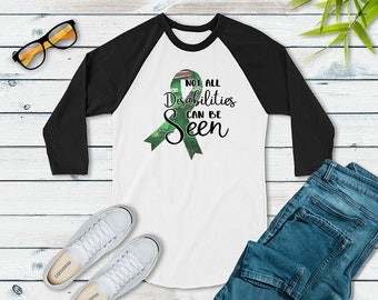 Not All Disabilities Can Be Seen (Green) Raglan
