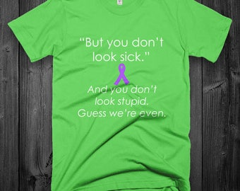 You Don't Look Stupid/Purple Ribbon Adult Shirt - YOUR COLOR
