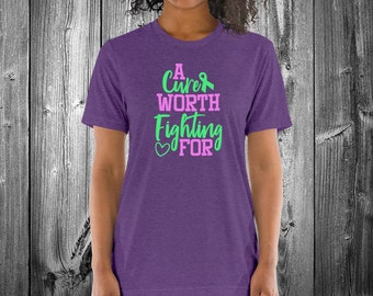 A Cure Worth Fighting For (Green) Adult Shirt - YOUR COLOR SHIRT