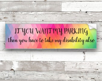You Can Have My Parking If You Take My Disability Bumper Sticker 2  *