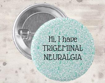 Hi, I Have Trigeminal Neuralgia Pin *