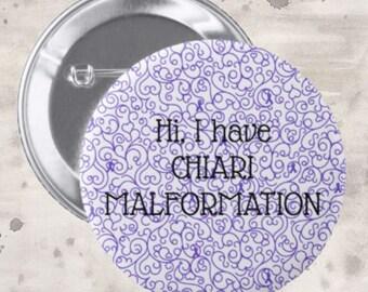 Hi, I Have Chiari Malformation Pin *