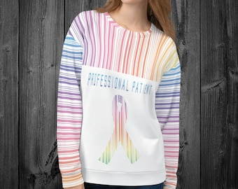 All Over Print Professional Patient/Rainbow Sweatshirt
