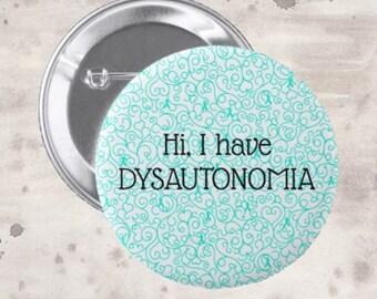 Hi, I Have Dysautonomia Pin *