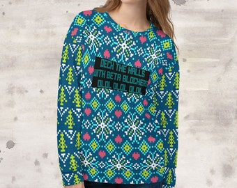 All Over Print Deck The Halls With Beta Blockers Olol Olol Olol Sweatshirt