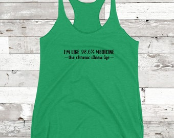 I'm Like 98.6% Medicine Tank Top - YOUR COLOR