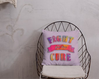 Fight Cure Two Sided Pillow Case ONLY