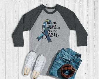 Not All Disabilities Can Be Seen (Turquoise) Raglan