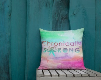 Chronically Strong is the Only Choice Two Sided Pillow Case ONLY