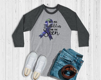 Not All Disabilities Can Be Seen (Blue) Raglan
