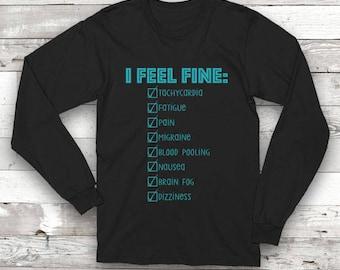 I Feel Fine Longsleeve Shirt/POTS Symptoms